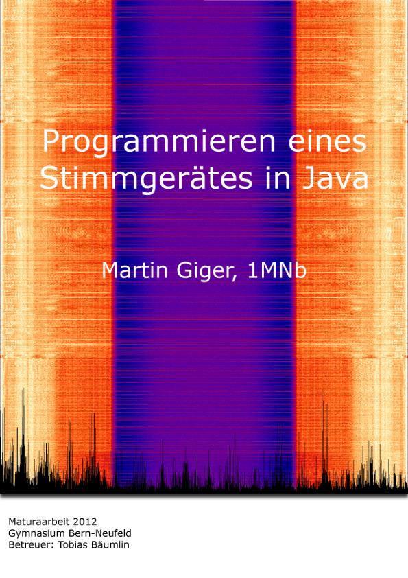 Programmieren eines Stimmgerätes in Java - Martin Giger, 1MNb - 2012